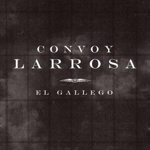"""Convoy Larrosa: """"El Gallego"""""""